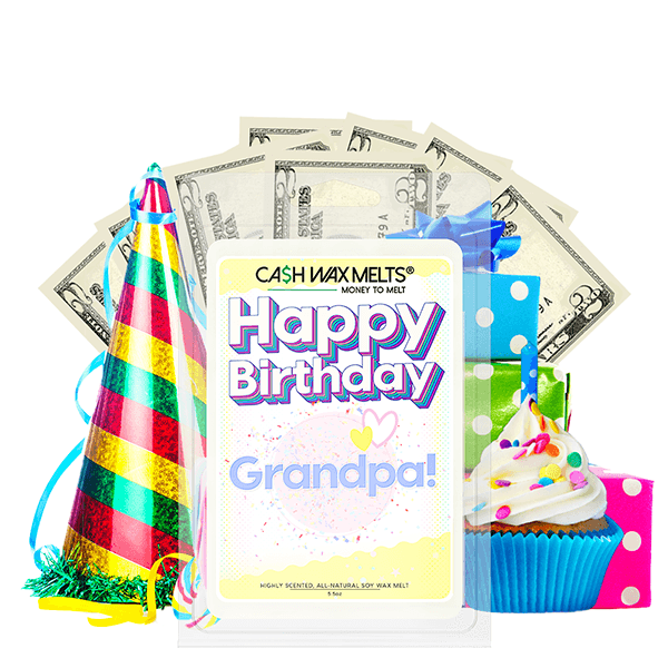 Happy Birthday Grandpa! Happy Birthday Cash Wax Melt - BathBombs.Com