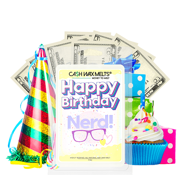 Happy Birthday Nerd! Happy Birthday Cash Wax Melt - BathBombs.Com