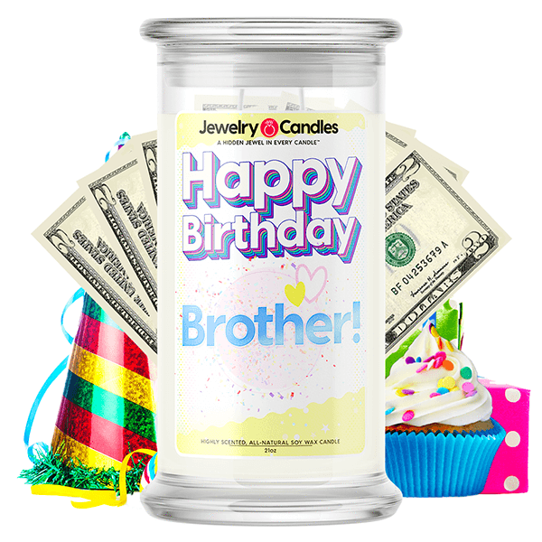 Happy Birthday Brother! Happy Birthday Cash Money Candle - BathBombs.Com