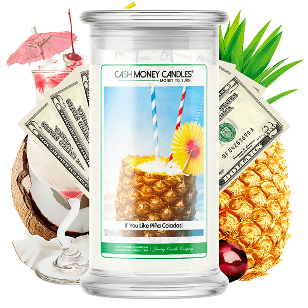 If You Like Piña Coladas! Cash Money Candle - BathBombs.Com