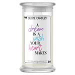 A Dream is a Wish Your Heart Makes Quote Candle - BathBombs.Com