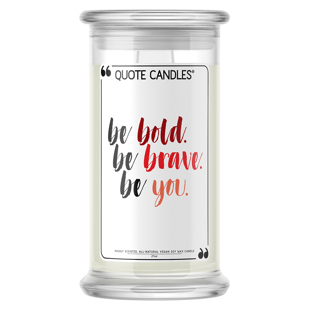 Be Bold, Be Brave, Be You Quote Candle - BathBombs.Com