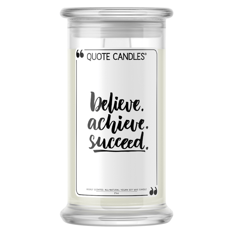 Believe. Achieve. Succeed. Quote Candle - BathBombs.Com
