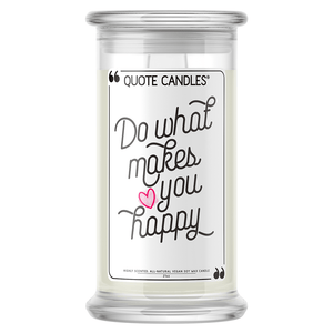 Do What Makes You Happy Quote Candle - BathBombs.Com