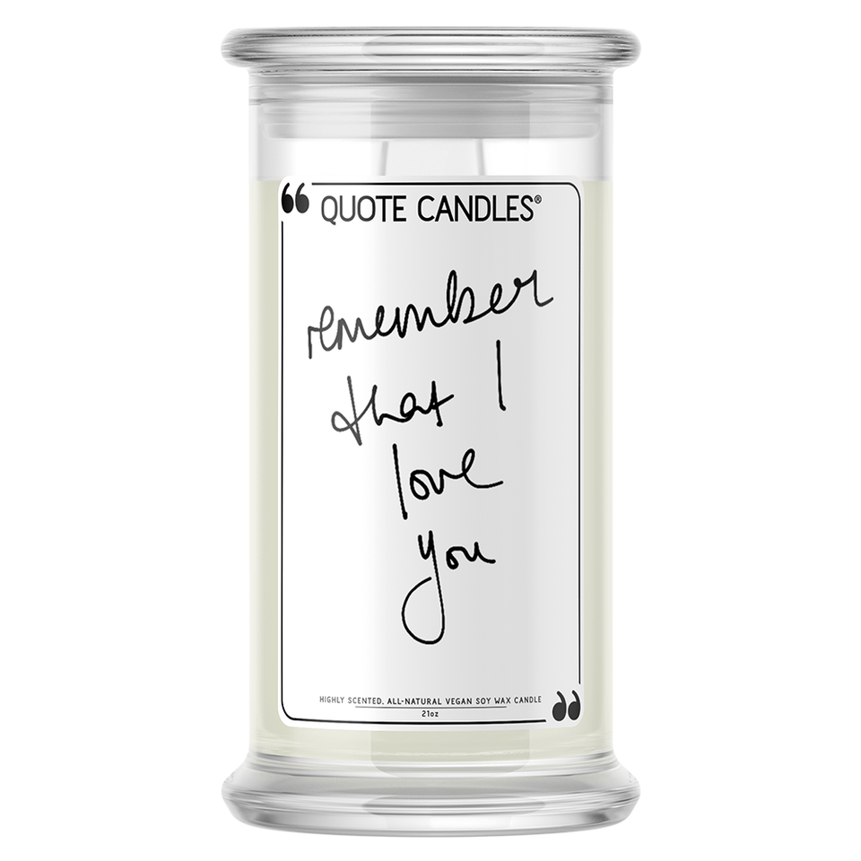 Remember That I Love You Quote Candle - BathBombs.Com
