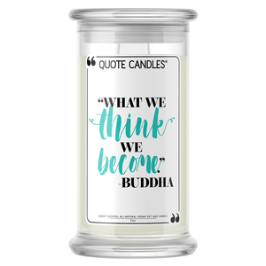 """What we think, we become."" - Buddha Quote Candle - BathBombs.Com"