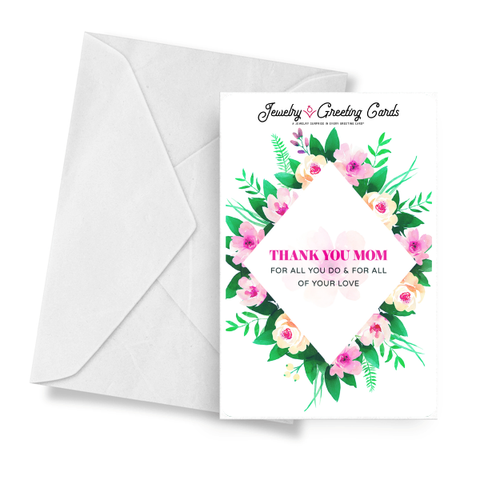 Thank You Mom For All You Do & For All Of Your Love | Mother's Day Jewelry Greeting Cards®-Jewelry Greeting Cards-The Official Website of Jewelry Candles - Find Jewelry In Candles!