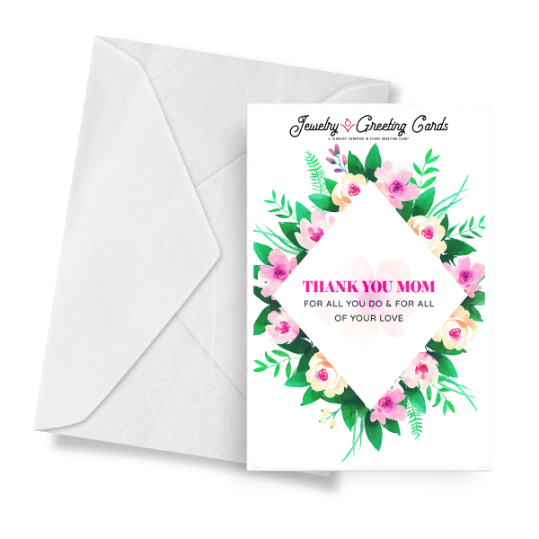 Thank You Mom For All You Do & For All Of Your Love Jewelry Greeting Card - BathBombs.Com