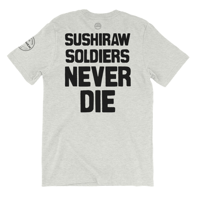 Sushiraw Soldiers Never Die | Unisex T-Shirt