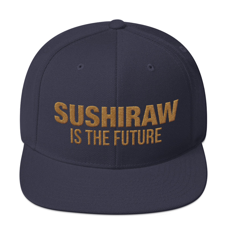 Sushiraw is the Future | Snapback Hat