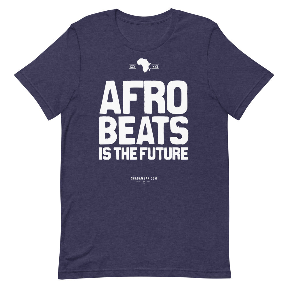 Afrobeats is the Future |  Unisex T-Shirt
