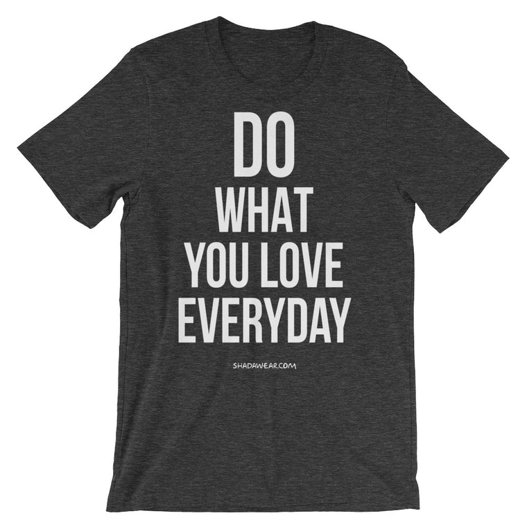 Do what you love | Short-Sleeve Unisex T-Shirt