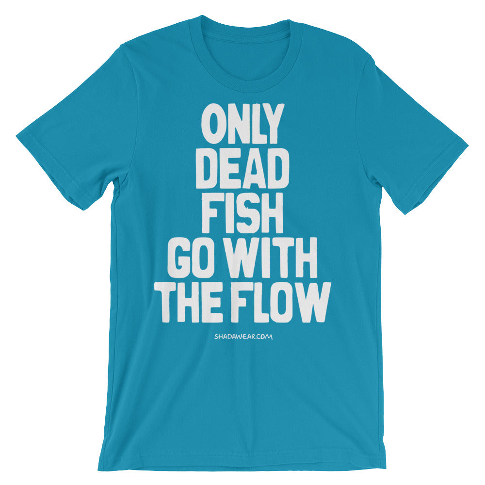Only Dead Fish | Short-Sleeve Unisex T-Shirt