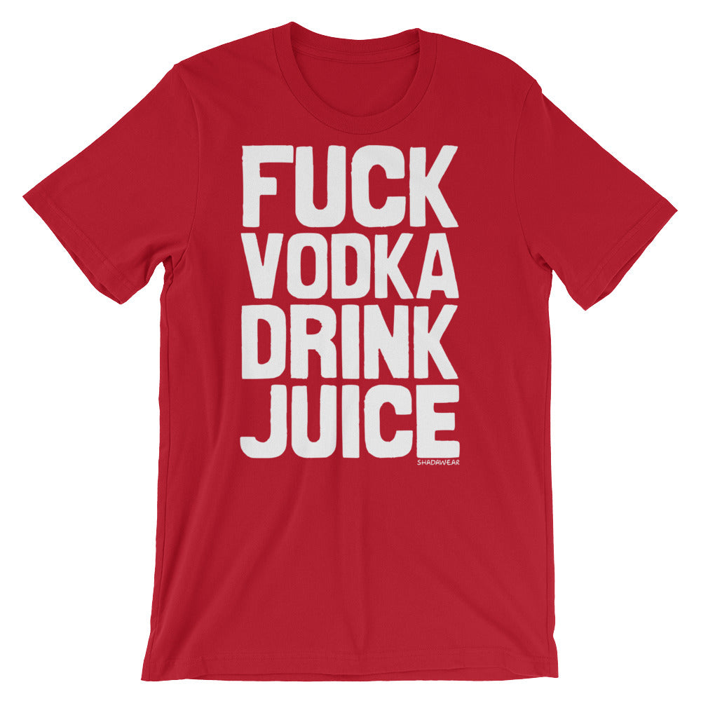 Fuck Vodka Drink Juice | Short-Sleeve Unisex T-Shirt