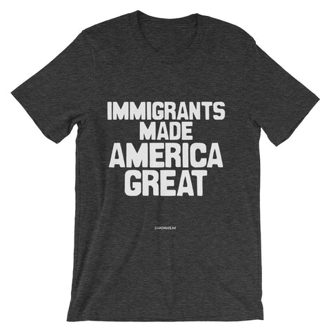 Immigrants Made America Great - Tee