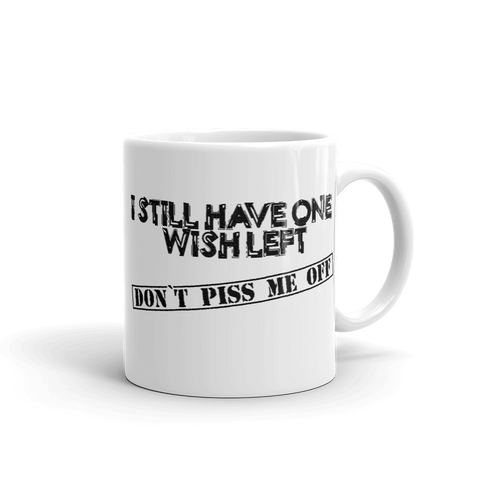 DON`T PISS ME OFF MUG