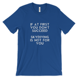 If you don't succeed T-shirt