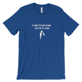 Leave Everything T-shirt