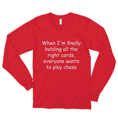 Holding all the right cards LongSleeve