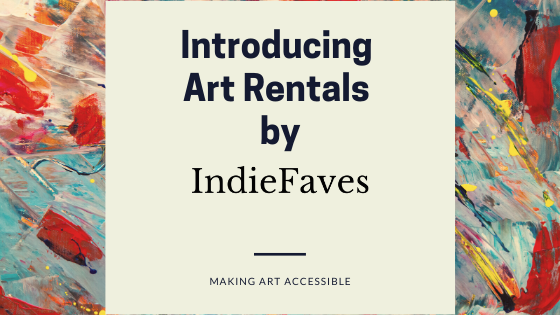 Introducing Art Rentals By IndieFaves