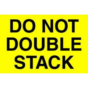 "2"" x 3"" - ""Do Not Double Stack"" Labels Fluorescent Yellow"