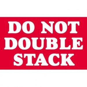 "3"" x 5"" Red ""Do Not Double Stack"" Label 500 per roll"