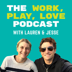 Work, Play, Love Podcast