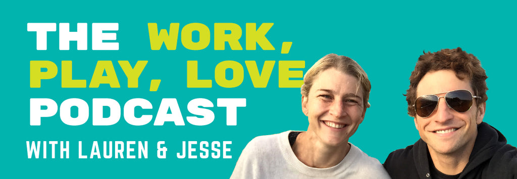 The Work, Play, Love Podcast with Lauren Fleshman and Jesse Thomas