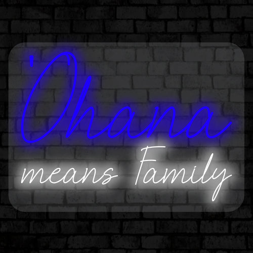 'Ohana Means Family Neon Sign