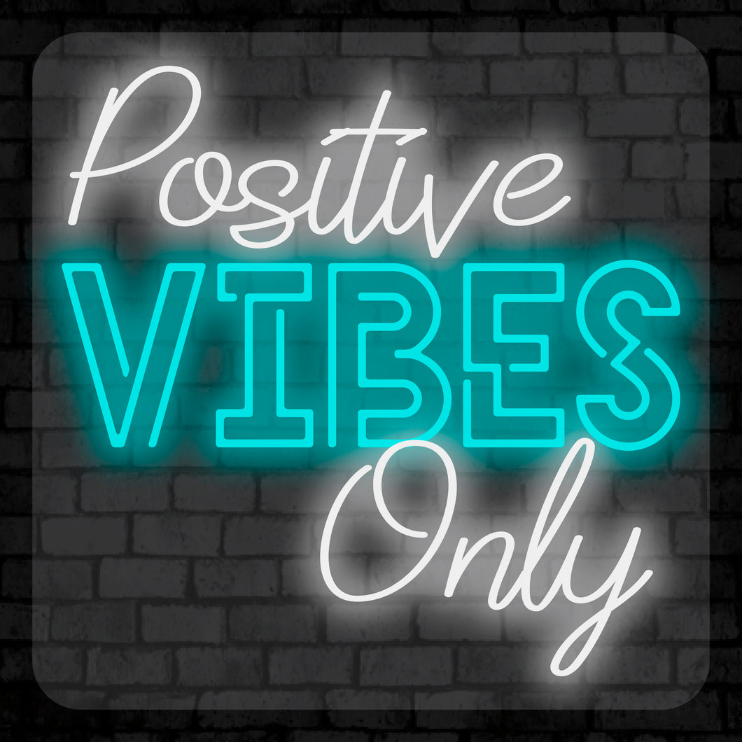 Positive Vibes Only Neon Sign