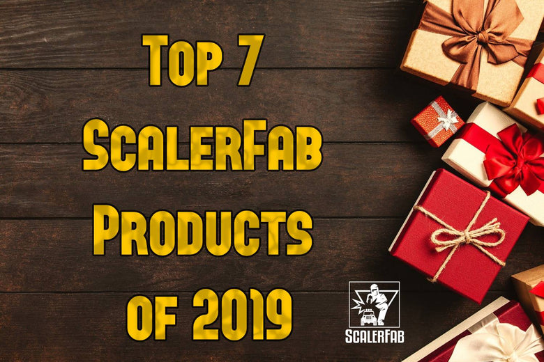 Top 7 ScalerFab Products of 2019