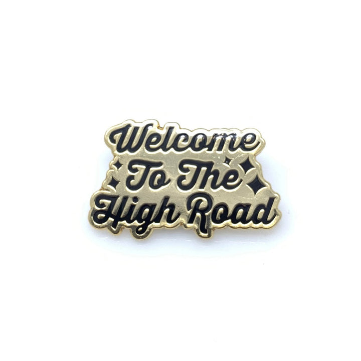 Welcome To The High Road Pin