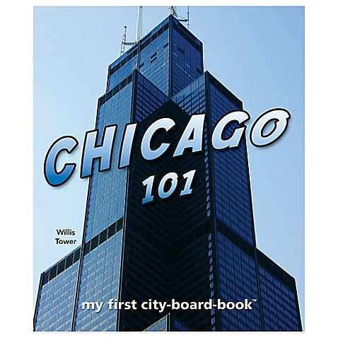 Chicago 101 : A My First City Board Book