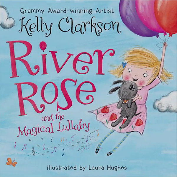 River Rose and the Magical Lullaby : A Song  Book by Kelly Clarkson AUTOGRAPHED COPY