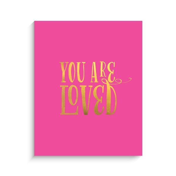 Pink You Are Loved Print