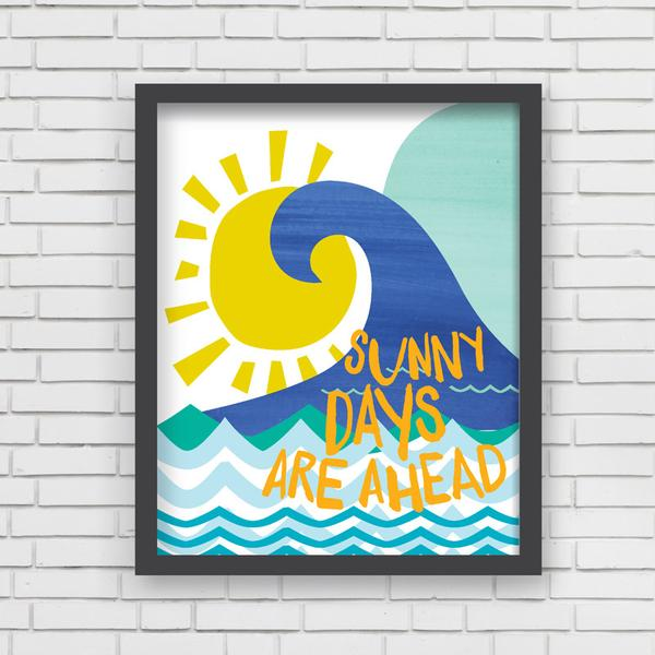 Sunny Days Are Ahead Print