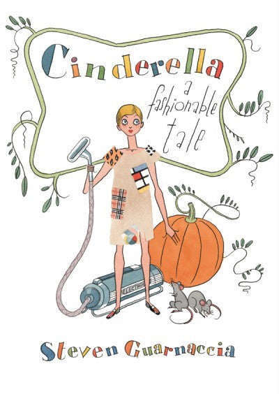 cinderella a fashionable tale a childrens fashion coffee table book for kids high fashion