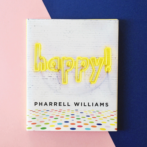 Happy : A Book By Pharrell Williams