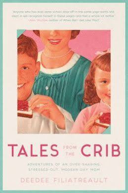 tales from the crib adventures of an over-sharing stressed out modern day mom mama reads book gift
