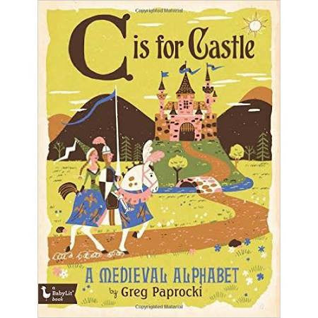 babylit c is for castle medievel board book for cool kids