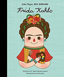 Little People, Big Dreams Book : Frida Kahlo