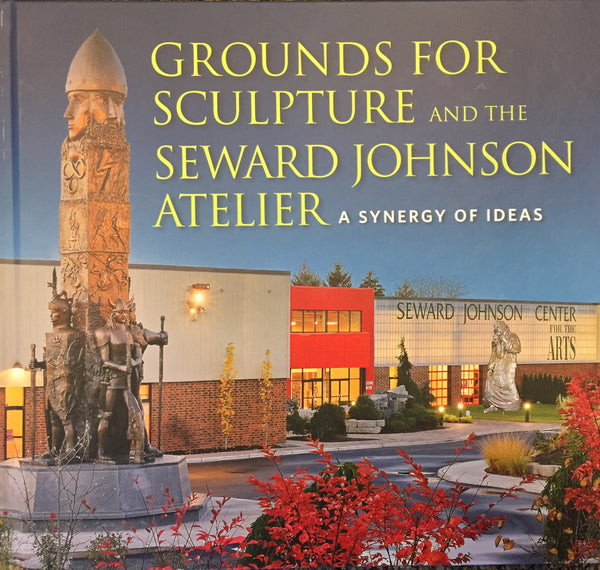 Book - Grounds For Sculpture and the Seward Johnson Atelier - A Synergy of Ideas