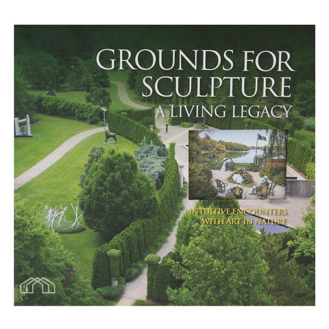 Book - Grounds For Sculpture: A Living Legacy - Hardcover Photo Book