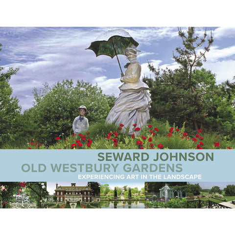 Book - Seward Johnson - Old Westbury Gardens - Experiencing Art in the Landscape - Soft cover