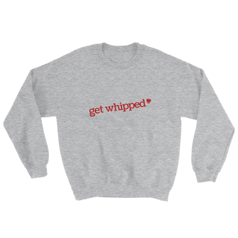Get Whipped Sweatshirt