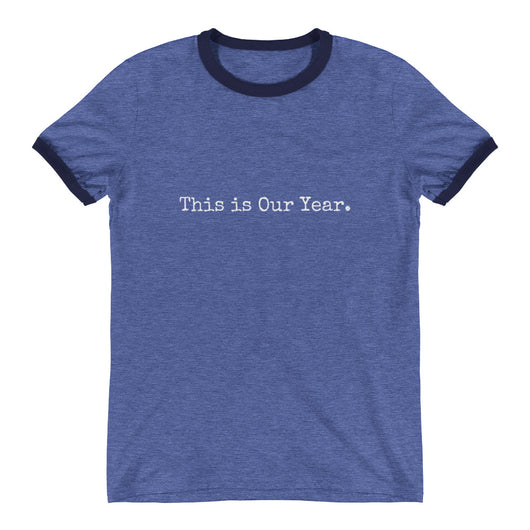 This is Our Year Ringer T-Shirt