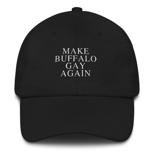 Make Buffalo Gay Again Dad hat