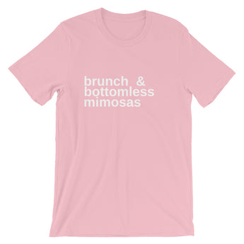 brunch and bottomless mimosas Short-Sleeve Unisex T-Shirt