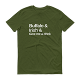 Buffalo & Irish & Give Me a Drink Short-Sleeve T-Shirt