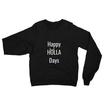 Happy Holla Days Unisex California Fleece Raglan Sweatshirt